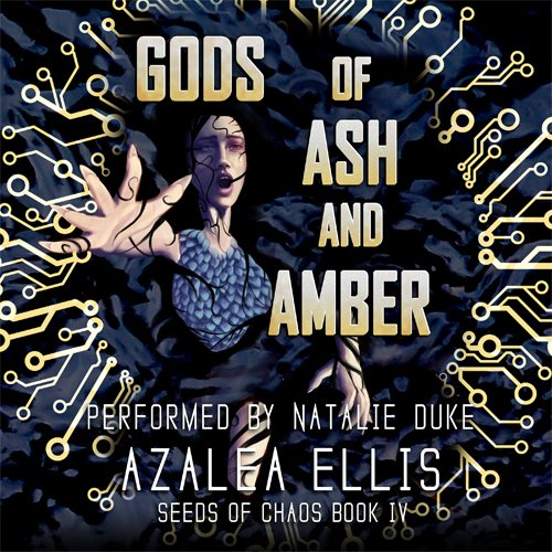 Gods of Ash and Amber: Seeds of Chaos Book 4
