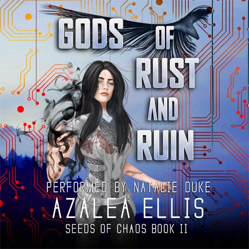 Gods of Rust and Ruin: Seeds of Chaos Book 2